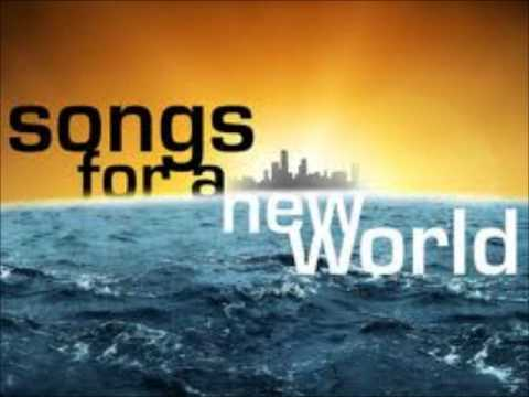 songs for a new world review