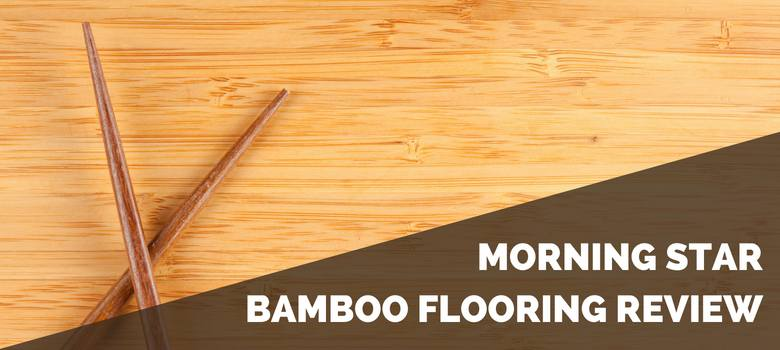 morning star bamboo flooring reviews